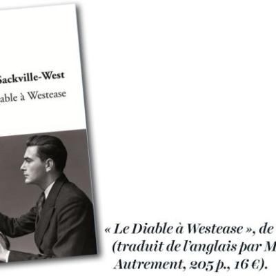 """""""Le Diable à Westease"""" de Vita Sackville-West par Bernard Sasso"""