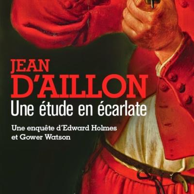 """""""Une étude en écarlate"""" de Jean d'Aillon par Bernard Sasso"""