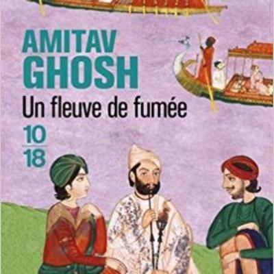 «Un fleuve de fumée» d'Amitav Ghosh par Valérie Krol