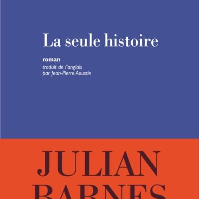 LA SEULE HISTOIRE de Julian Barnes – Folio 2018